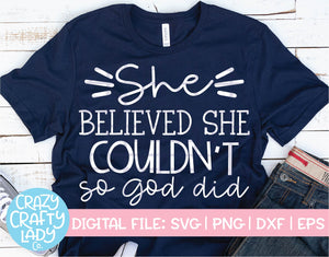 She Believed She Couldn't So God Did SVG Cut File