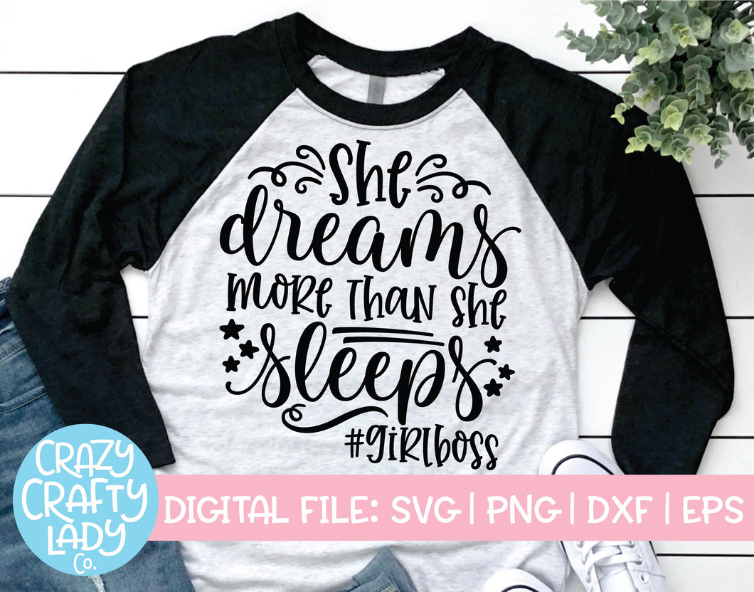 She Dreams More Than She Sleeps SVG Cut File