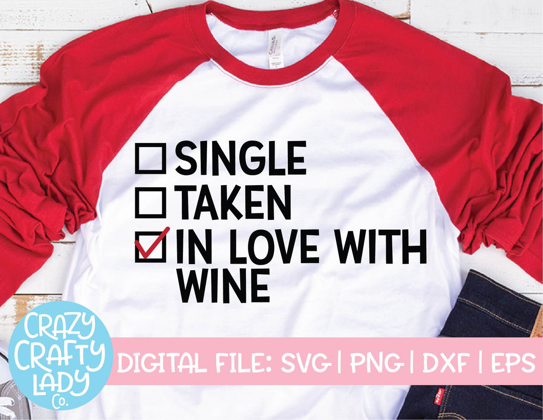 Single, Taken, In Love with Wine SVG Cut File