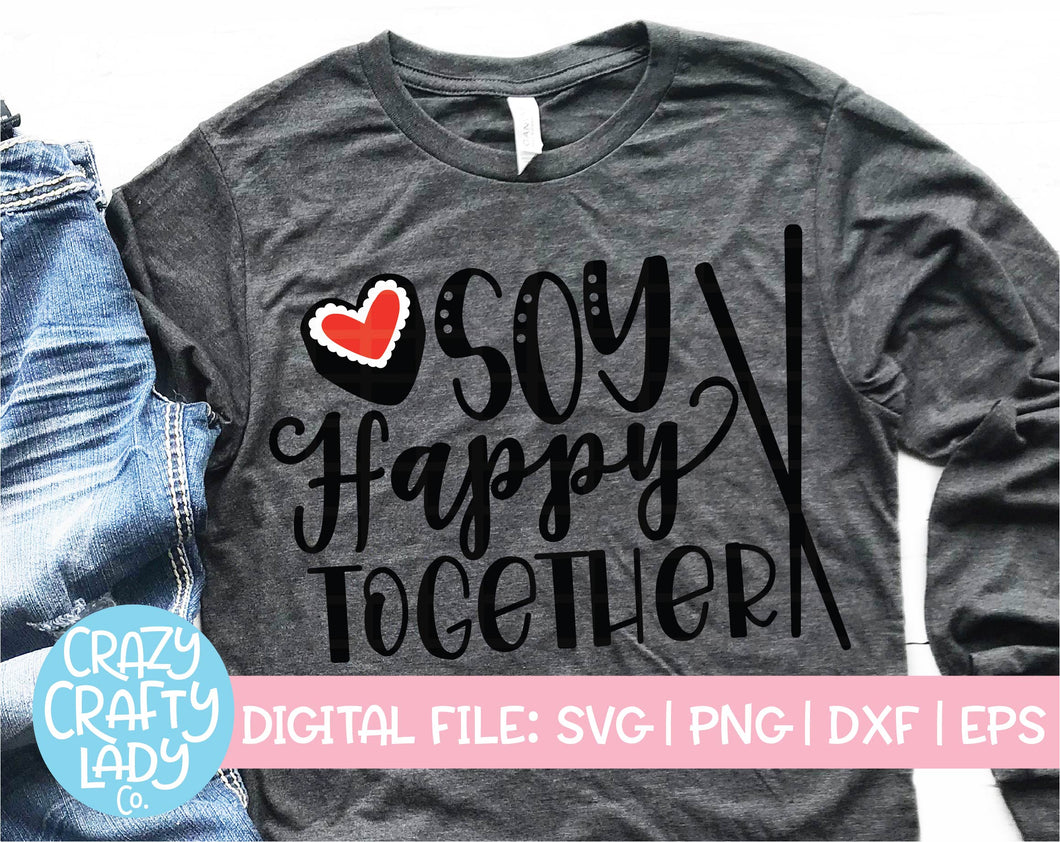 Soy Happy Together SVG Cut File