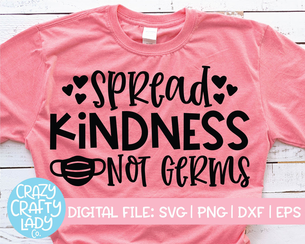 Spread Kindness Not Germs SVG Cut File