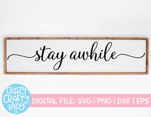 Stay Awhile SVG Cut File