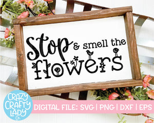 Stop & Smell the Flowers SVG Cut File