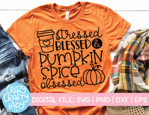 Stressed Blessed & Pumpkin Spice Obsessed SVG Cut File