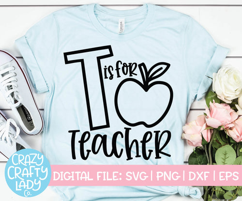 T Is for Teacher SVG Cut File