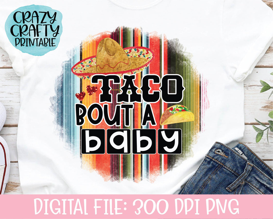 Taco Bout a Baby PNG Printable File