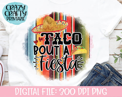 Taco Bout a Fiesta PNG Printable File
