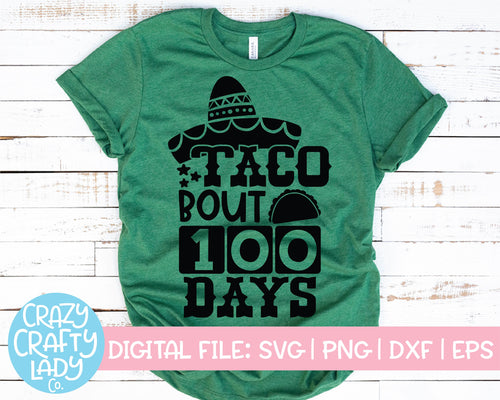 Taco Bout 100 Days SVG Cut File