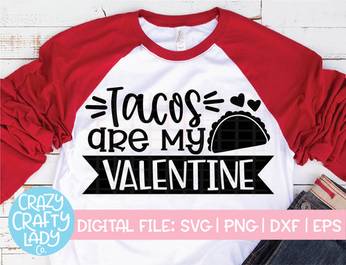 Tacos Are My Valentine SVG Cut File