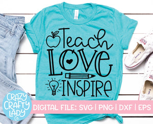 Teach Love Inspire SVG Cut File