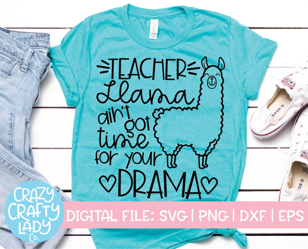 Teacher Llama Ain't Got No Time for Your Drama SVG Cut File