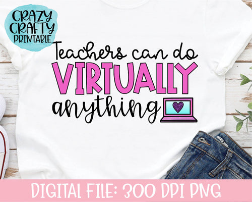 Teachers Can Do Virtually Anything PNG Printable File