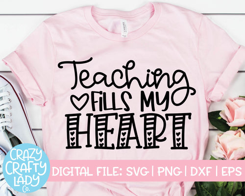 Teaching Fills My Heart SVG Cut File