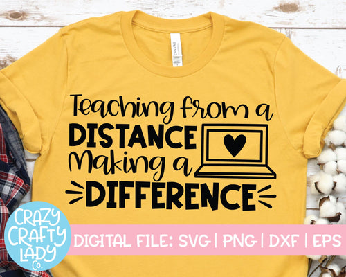 Teaching from a Distance, Making a Difference SVG Cut File
