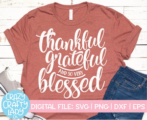 Thankful, Grateful, and So Very Blessed SVG Cut File