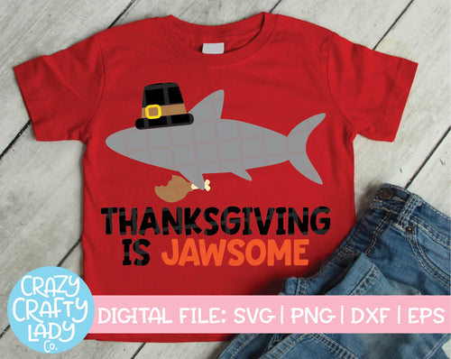 Thanksgiving Is Jawsome SVG Cut File