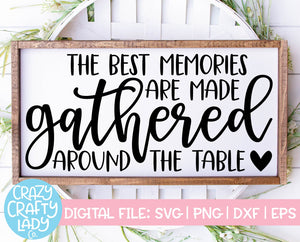 The Best Memories Are Made Gathered Around the Table SVG Cut File