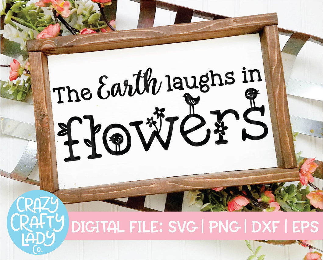 The Earth Laughs in Flowers SVG Cut File