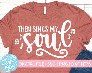 Then Sings My Soul SVG Cut File