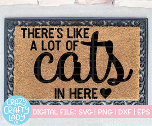 There's Like a Lot of Cats in Here SVG Cut File