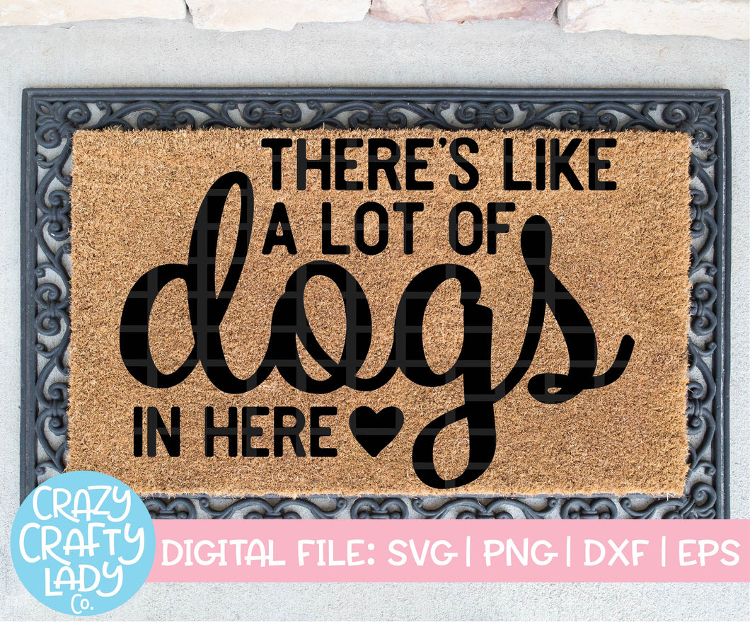 There's Like a Lot of Dogs in Here SVG Cut File