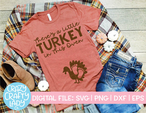 There's a Little Turkey in This Oven SVG Cut File