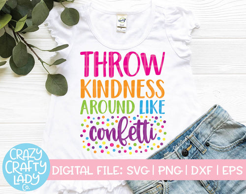 Throw Kindness Around Like Confetti SVG Cut File