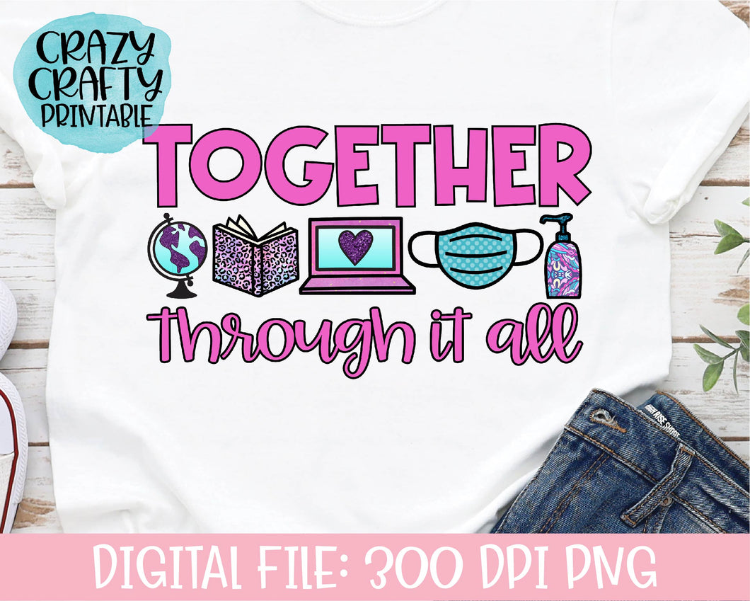 Together Through It All PNG Printable File