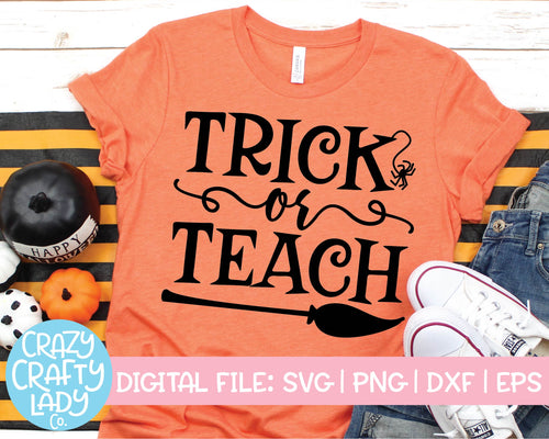 Trick or Teach SVG Cut File