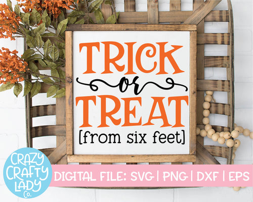 Trick or Treat from Six Feet SVG Cut File