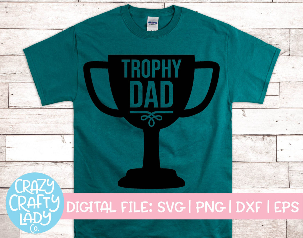 Trophy Dad SVG Cut File