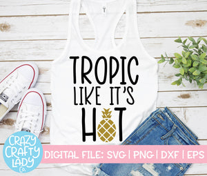 Tropic Like It's Hot SVG Cut File
