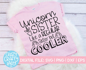 Unicorn Sister: Like a Regular Sister But Cooler SVG Cut File