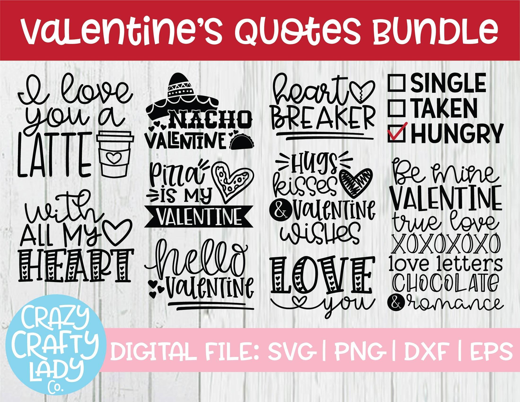 Valentine S Day Quotes Bundle Svg Cut File Crazy Crafty Lady Co