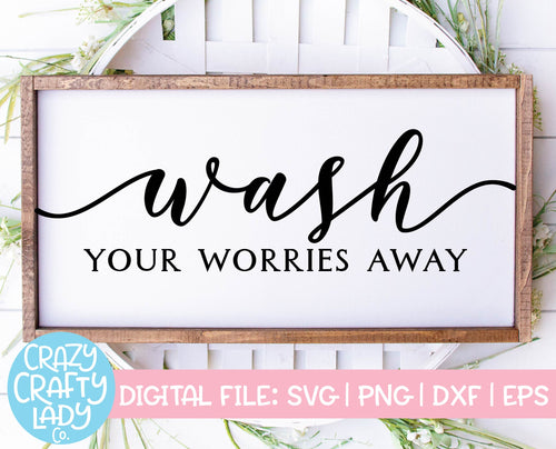 Wash Your Worries Away SVG Cut File