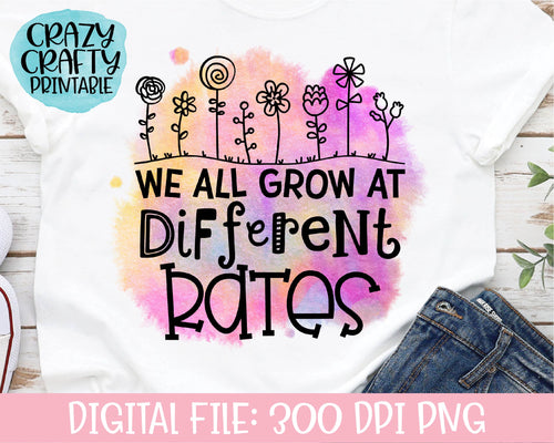We All Grow at Different Rates PNG Printable File