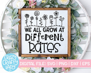 We All Grow at Different Rates SVG Cut File