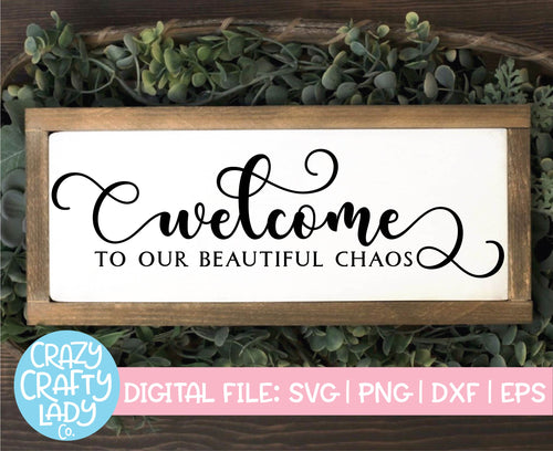 Welcome to Our Beautiful Chaos SVG Cut File