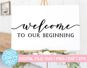 Welcome to Our Beginning SVG Cut File