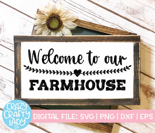 Welcome to Our Farmhouse SVG Cut File
