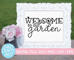 Welcome to Our Garden SVG Cut File