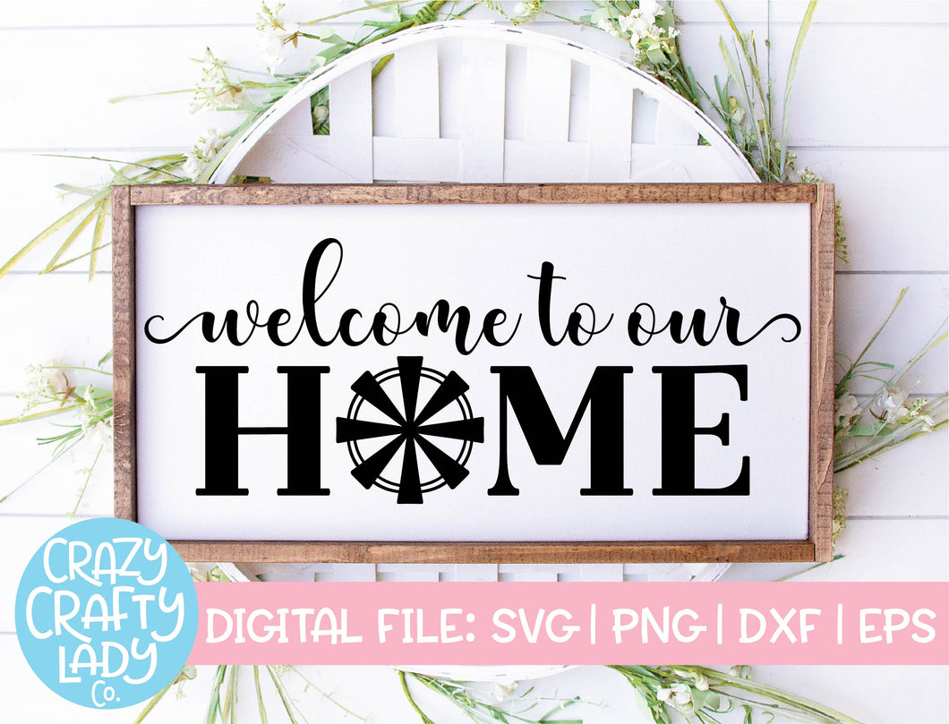 Welcome to Our Home Windmill SVG Cut File