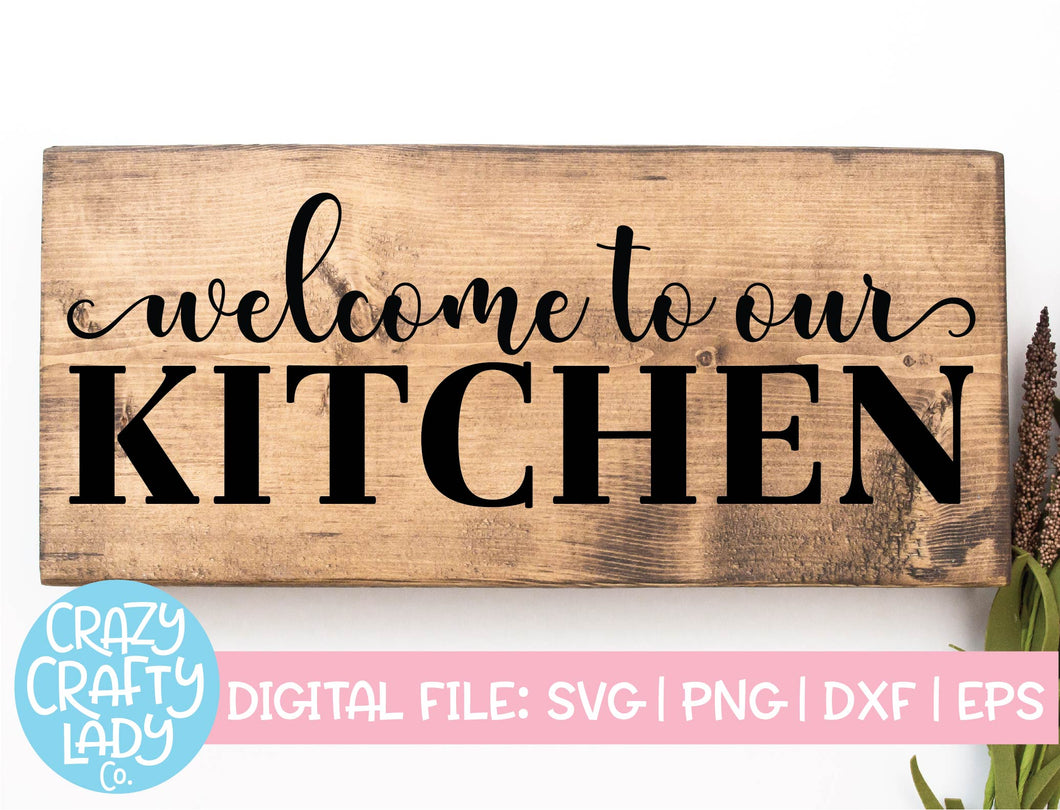 Welcome to Our Kitchen SVG Cut File