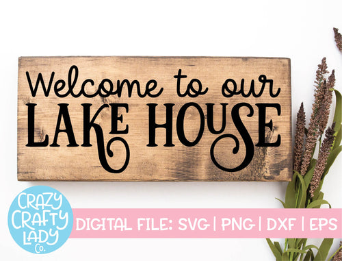 Welcome to Our Lake House SVG Cut File