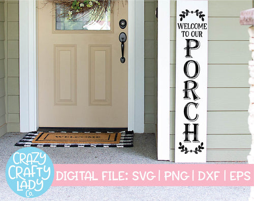 Welcome to Our Porch SVG Cut File