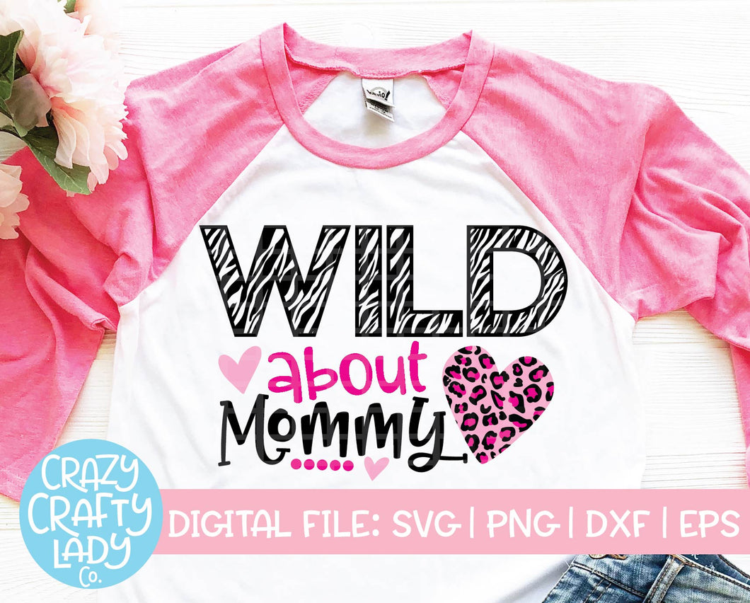Wild About Mommy SVG Cut File