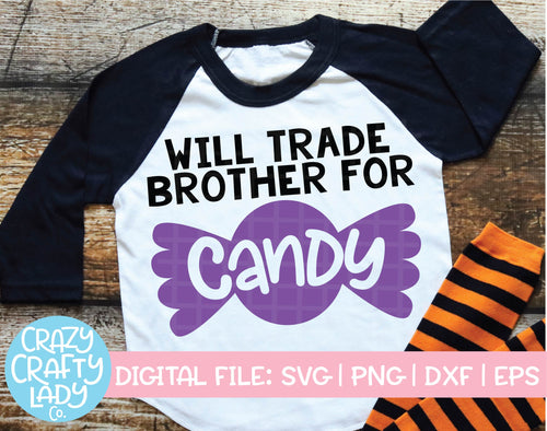 Will Trade Brother for Candy SVG Cut File