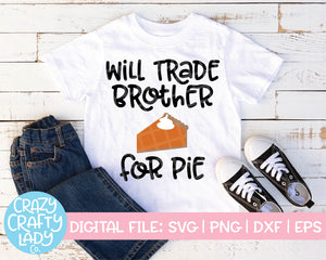 Will Trade Brother for Pie SVG Cut File
