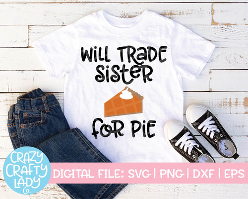 Will Trade Sister for Pie SVG Cut File