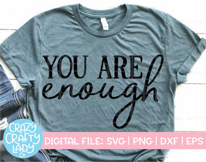 You Are Enough SVG Cut File